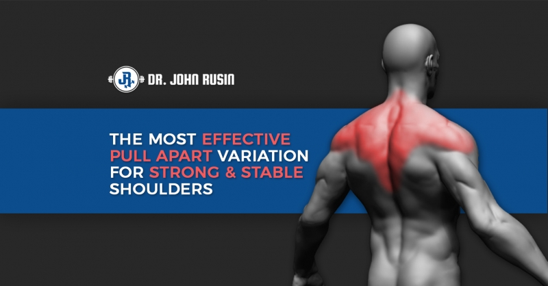 The Most Effective Pull Apart Variation For Strong Stable Shoulders
