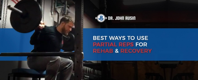 partial reps for rehab